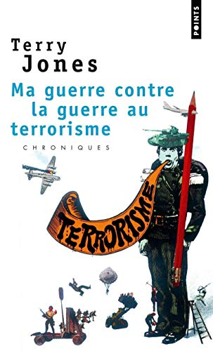 Ma Guerre Contre La Guerre Au Terrorisme (English and French Edition) (9782757803080) by Jones Terry