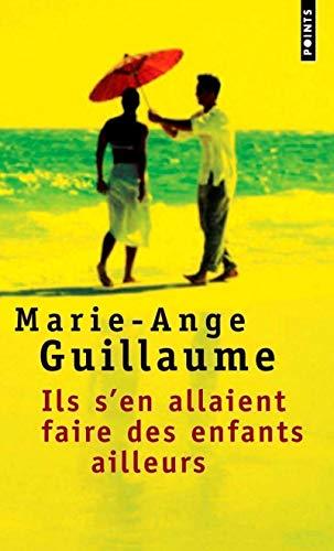 Ils S'En Allaient Faire Des Enfants Ailleurs (French Edition) (2757803093) by Guillaume, Marie-Ange