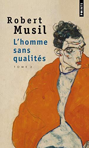 Homme sans qualités (L'), t. 02 [nouvelle édition]: Musil, Robert
