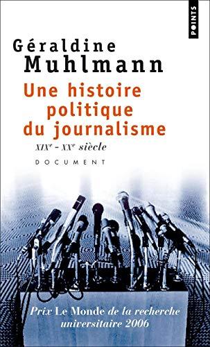 9782757803929: Une histoire politique du journalisme : XIXe-XXe siècle