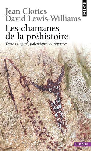 9782757804087: Les chamanes de la préhistoire : Transe et magie dans les grottes ornées Suivi de Après Les Chamanes, polémiques et réponses