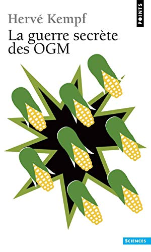 Guerre secrète des OGM (La): Kempf, Herv�
