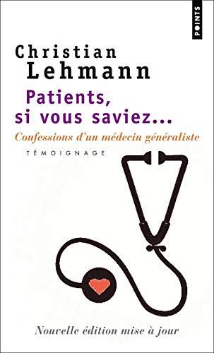 Patients, si vous saviez.: Lehmann, Christian