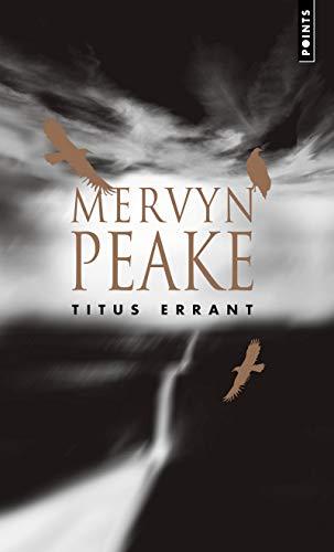 9782757804650: Titus Errant. La Trilogie de Gormenghast, Vol. 3 V3 (English and French Edition)