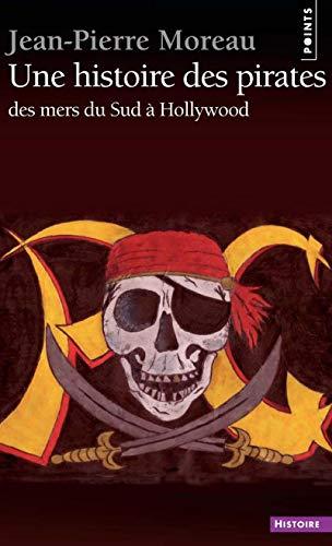 9782757804841: Une Histoire Des Pirates. Des Mers Du Sud Hollywood (French Edition)