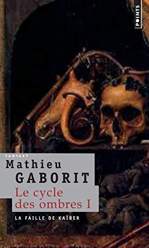 9782757804889: Le cycle des ombres, Tome 1 : La faille de Ka�ber