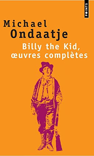 Billy the Kid, Oeuvres Compl'tes. Po'mes Du Gaucher (English and French Edition) (2757805274) by Michael Ondaatje