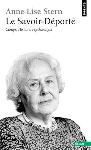 Savoir-D'Port' . Camps, Histoire, Psychanalyse (Le) (French: Stern, Anne-Lise