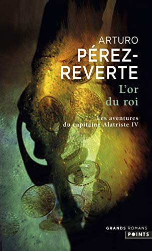 9782757805657: Or Du Roi. Les Aventures Du Capitaine Alatriste, T. 4(l') T4 (English and French Edition)