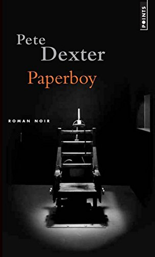 Paperboy (French Edition) (2757805789) by Pete Dexter