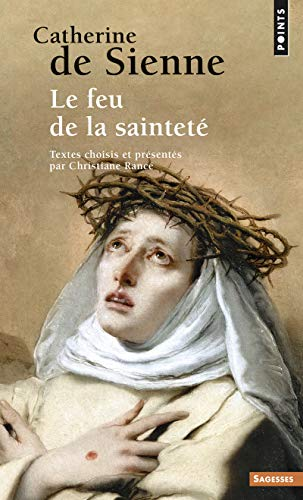 9782757805985: Catherine de Sienne. Le Feu de La Saintet' (English and French Edition)