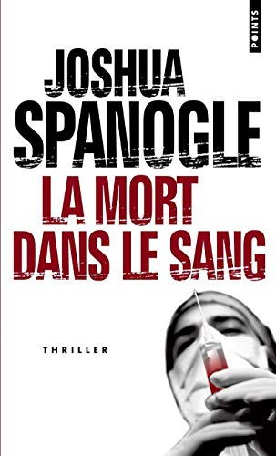 Mort Dans Le Sang(la) (French Edition) (2757806270) by Spanogle, Joshua