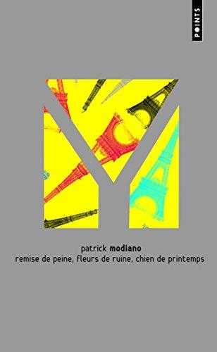 Remise de peine ; Fleurs de ruine: Patrick Modiano