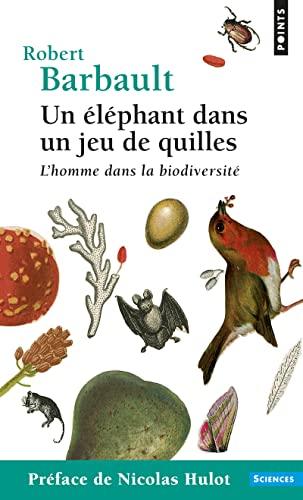9782757806951: Un 'L'phant Dans Un Jeu de Quilles . L'Homme Dans La Biodiversit' (French Edition)