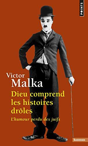 DIEU COMPREND LES HISTOIRES DROLES: MALKA VICTOR
