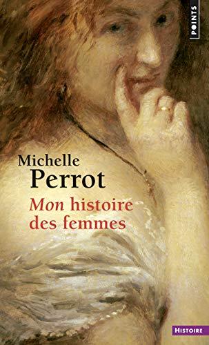 9782757807972: Mon Histoire Des Femmes (French Edition)
