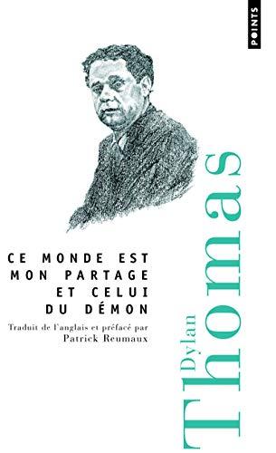 Ce Monde Est Mon Partage Et Celui Du D'Mon (French Edition) (2757808486) by Thomas, Dylan