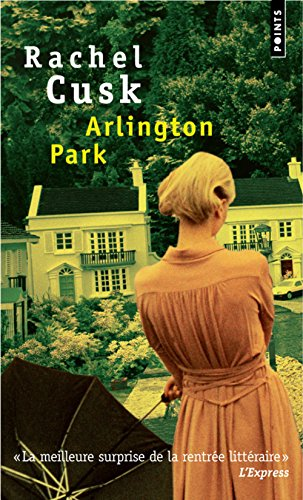Arlington Park (Collection Points) (French Edition) (2757810065) by Rachel Cusk