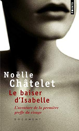 9782757810132: Baiser D'Isabelle. L'Aventure de La Premi're Greffe Du Visage(le) (English and French Edition)
