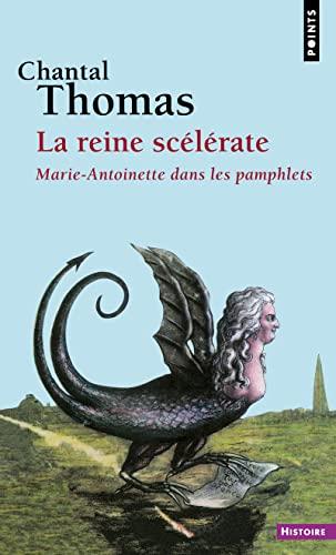 Reine SC'L'rate. Marie-Antoinette Dans Les Pamphlets(la) (English and French Edition): ...
