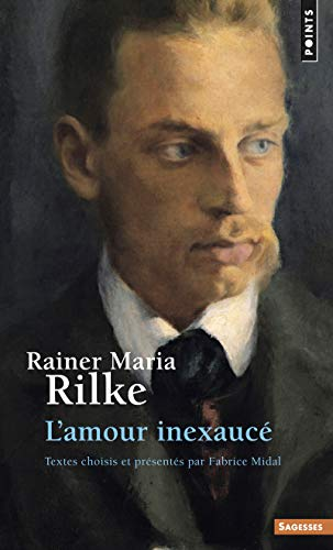 9782757811269: Rainer Maria Rilke. L'Amour Inexauc' (English and French Edition)