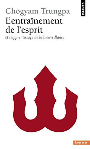 Entra+nement de L'Esprit. Et L'Apprentissage de La Bienveillance(l') (French Edition) (9782757811498) by Trungpa, Chgyam