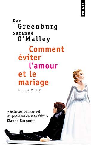 9782757811603: Comment éviter l'amour et le mariage