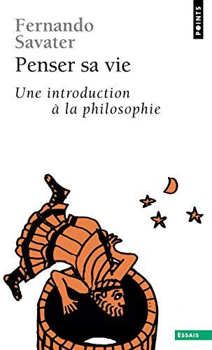 9782757812211: Penser sa vie : Une introduction � la philosophie