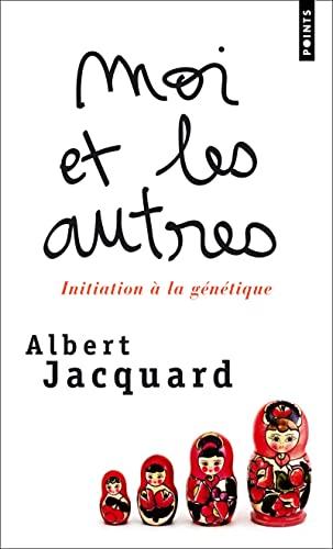MOI ET LES AUTRES INITIATION A LA GENETI: JACQUARD ALBERT