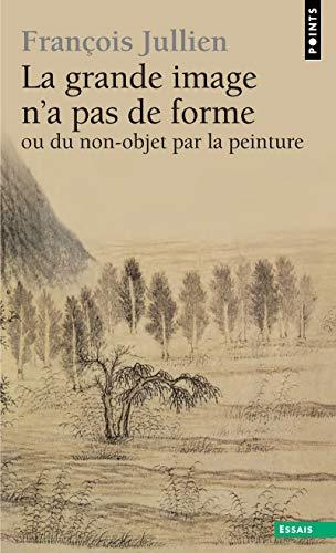 9782757813232: Grande Image N'a Pas de Forme. Ou Du Non Objet Par La Peinture(la) (French Edition)
