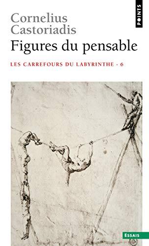 9782757813270: Figures Du Pensable. Les Carrefours Du Labyrinthe T6 (French Edition)