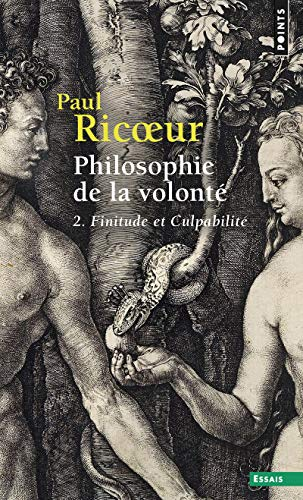 Philosophie de La Volont', T. 2. Finitude Et Culpabilit' T2 (French Edition) (2757813293) by Ricoeur, Paul