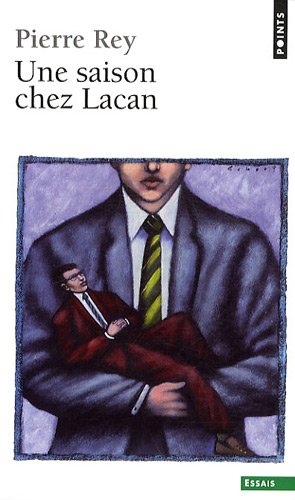 Une Saison Chez Lacan (French Edition) (2757815342) by Rey, Pierre