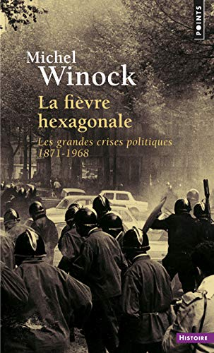 9782757815380: Fi'vre Hexagonale. Les Grandes Crises Politiques 1871-1968(la) (English and French Edition)