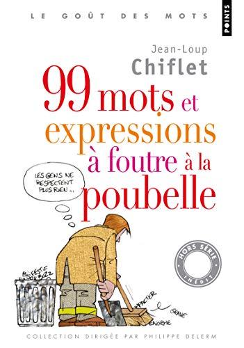 9782757815441: 99 Mots Et Expressions Foutre La Poubelle (French Edition)