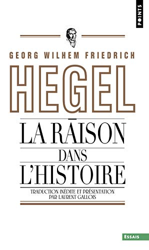 Raison Dans L'Histoire. Introduction Aux Leons Sur La Philosophie de L'Histoire Du Monde(la) (English and French Edition) (2757816330) by Friedrich Hegel