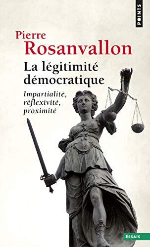 9782757817889: L'Gitimit' D'Mocratique. Impartialit', R'Flexivit', Proximit'(la) (English and French Edition)