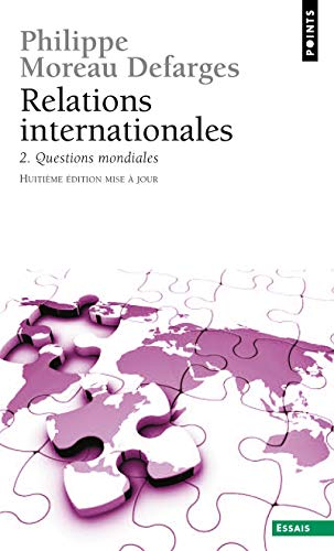 RELATIONS INTERNATIONALES 2 8EME ED 2010: MOREAU DEFARGES PHIL