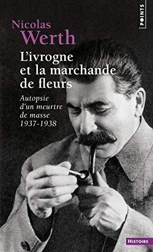 9782757818640: L'ivrogne et la marchande de fleurs. autopsie d'un meurtre de masse 1937-1938 (Points histoire)
