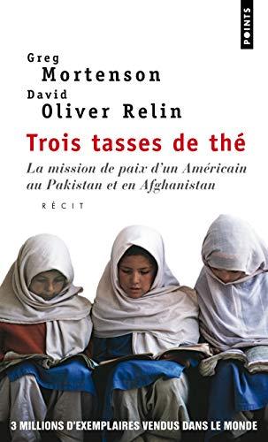 9782757818770: Trois Tasses de Th'. La Mission de Paix D'Un Am'ricain Au Pakistan Et En Afghanistan (English and French Edition)