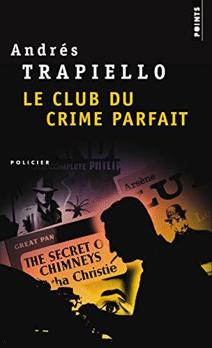 Le Club du crime parfait [Poche] Trapiello,: Trapiello, Andres