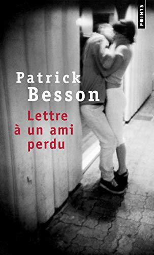 Lettre à un ami perdu - Patrick Besson