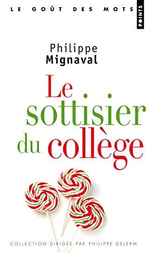 SOTTISIER DU COLLEGE -LE-: MIGNAVAL PHILIPPE