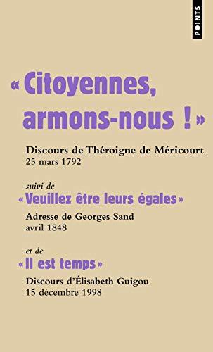 9782757820001: Citoyennes, Armons-Nous!. Suivi de Veuillez Tre Leurs 'Gales Et de Il Est Temps (English and French Edition)