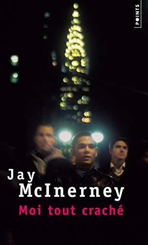 Moi tout craché (French Edition): Jay McInerney