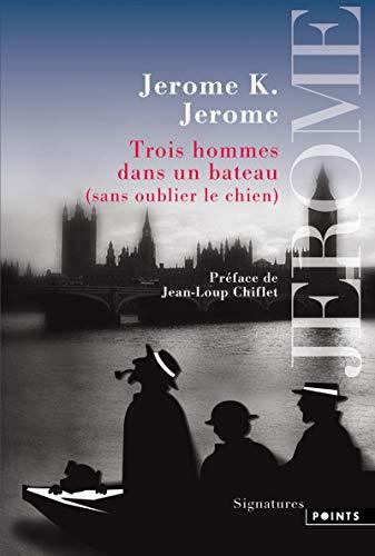 9782757822388: Trois Hommes Dans Un Bateau. (Sans Oublier Le Chien) (English and French Edition)