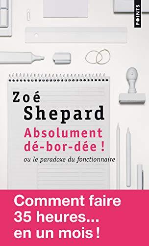 9782757822586: Absolument De-Bor-Dee ! Ou Le Paradoxe Du Fonctionnaire (Points)