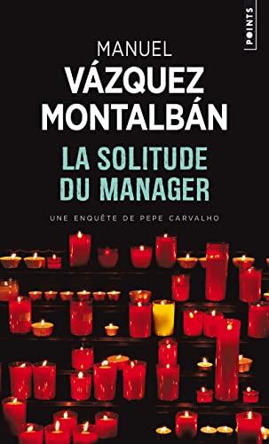 SOLITUDE DU MANAGER -LA-: VAZQUEZ MONTALBAN MA