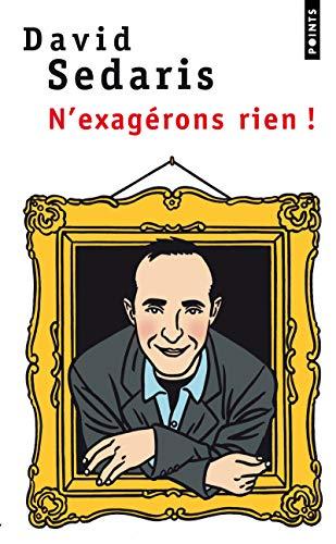 N'Exag'rons Rien! (French Edition): Sedaris, David