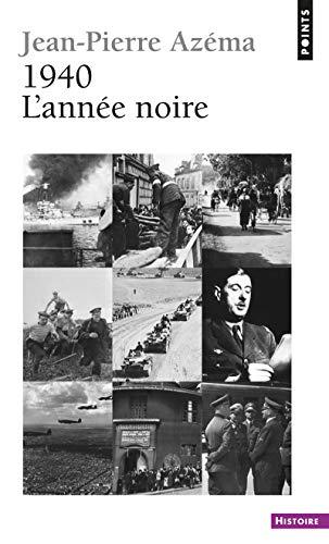 1940 L ANNEE NOIRE: AZEMA JEAN PIERRE